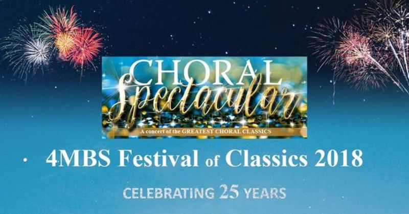 4MBS Festival of Classics - Choral Spectacular - 4MBS Festival of Classics - Choral Spectacular
